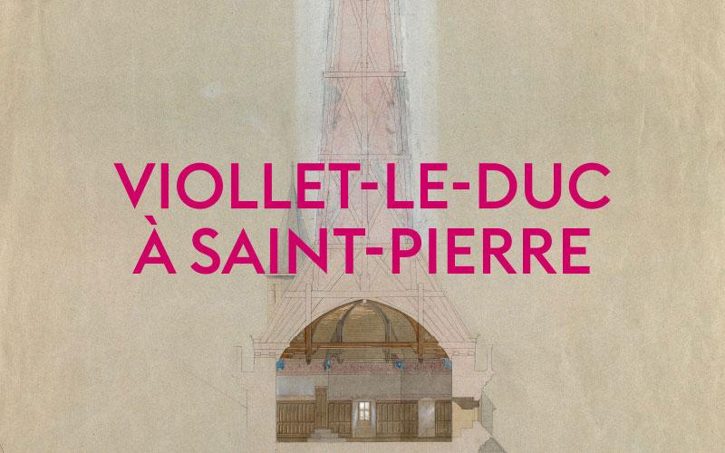 Viollet-le-Duc à Saint-Pierre